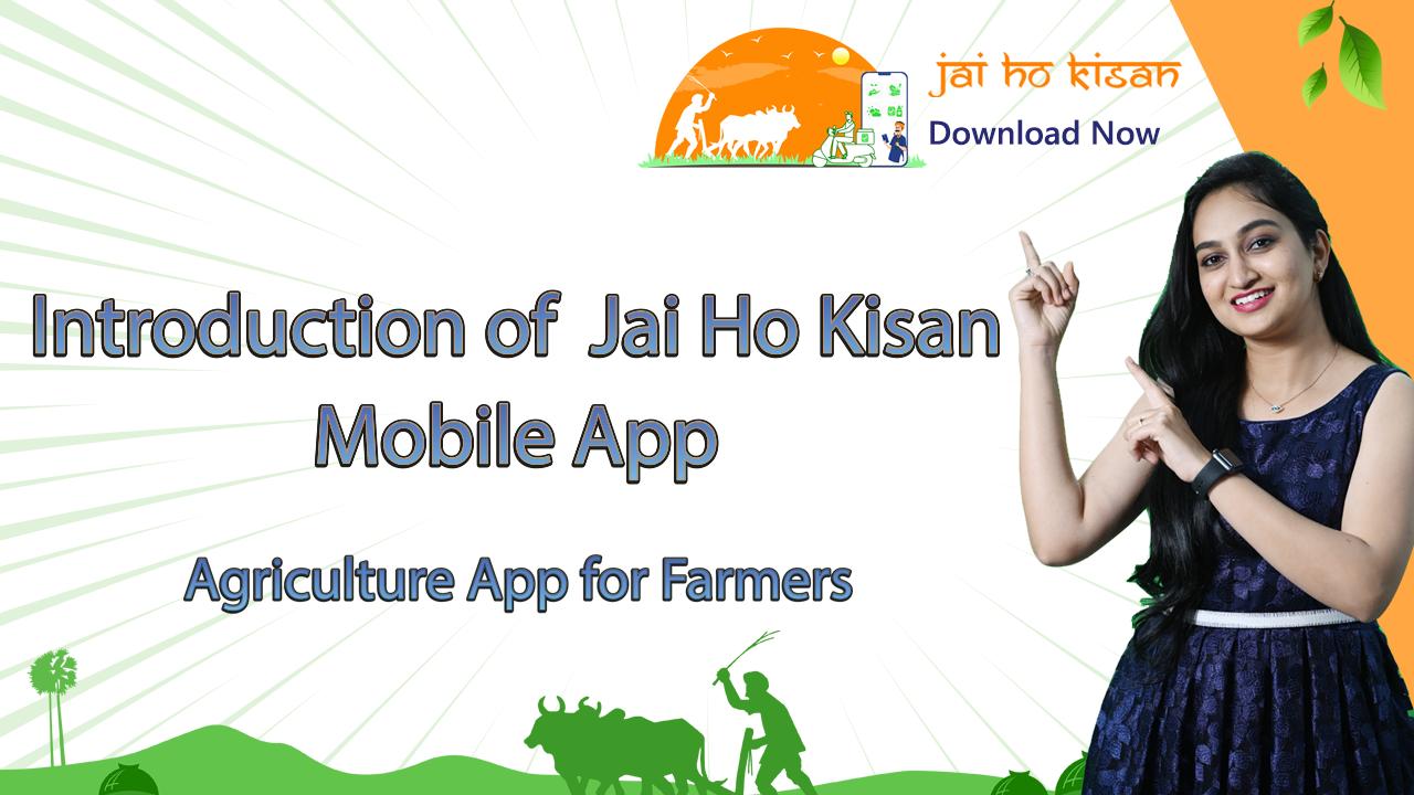 Introduction to the Jai Ho Kisan Mobile App | App for Farmers